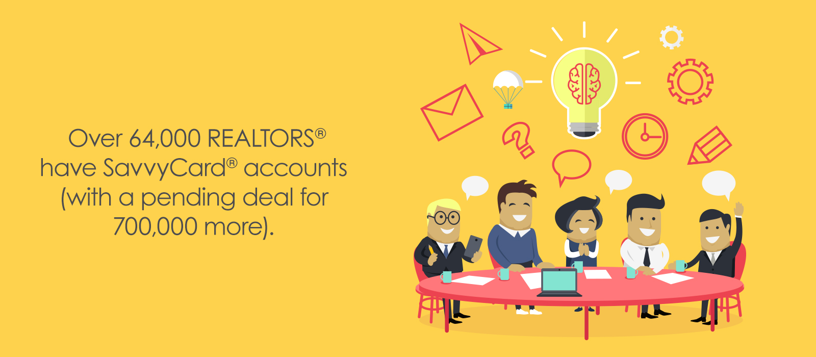 REALTORS love SavvyCard for growing their business